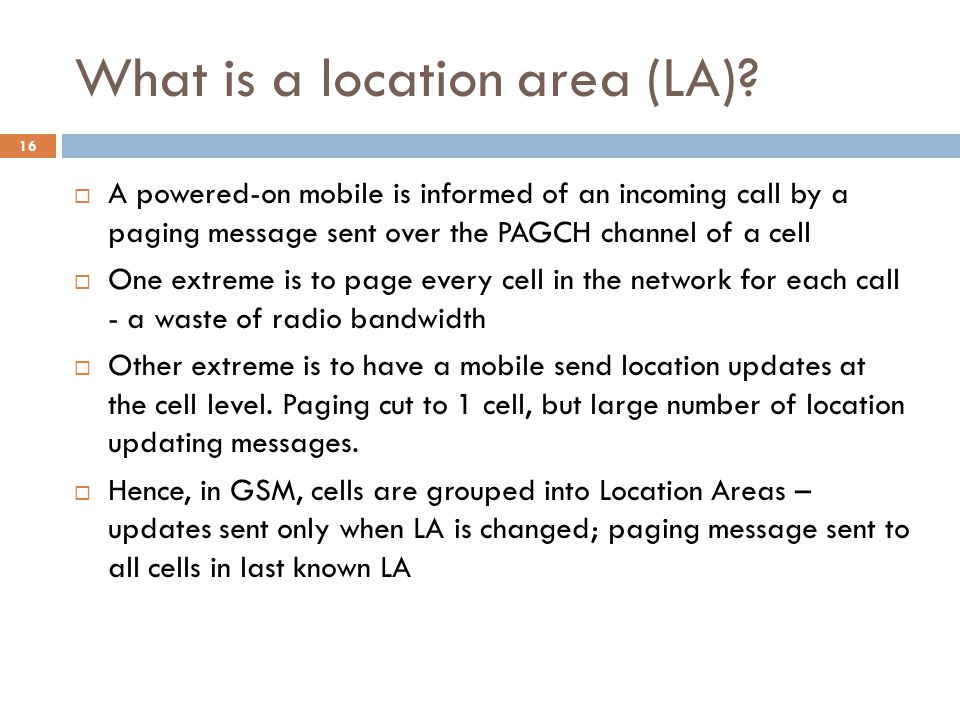 16 What is a location area (LA).