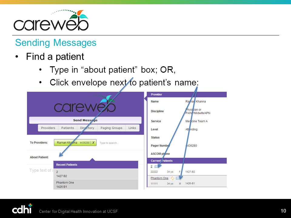 Center for Digital Health Innovation at UCSF 10 Sending Messages Find a patient Type in about patient box; OR, Click envelope next to patient's name: