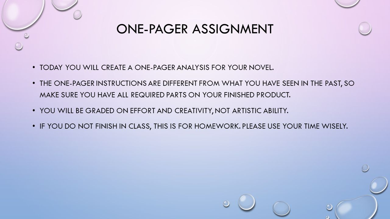 ONE-PAGER ASSIGNMENT TODAY YOU WILL CREATE A ONE-PAGER ANALYSIS FOR YOUR NOVEL. THE ONE-PAGER INSTRUCTIONS ARE DIFFERENT FROM WHAT YOU HAVE SEEN IN TH