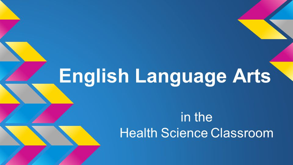 English Language Arts in the Health Science Classroom