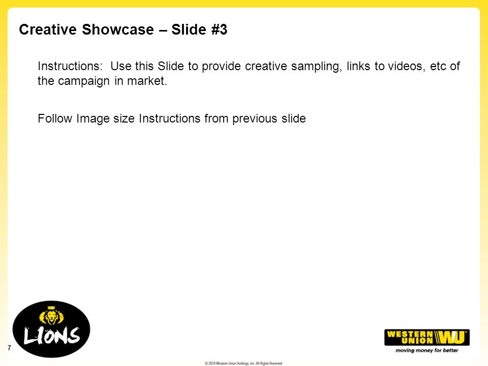 Creative Showcase – Slide #3 Instructions: Use this Slide to provide creative sampling, links to videos, etc of the campaign in market.