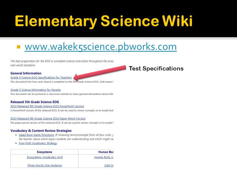  www.wakek5science.pbworks.com www.wakek5science.pbworks.com Test Specifications