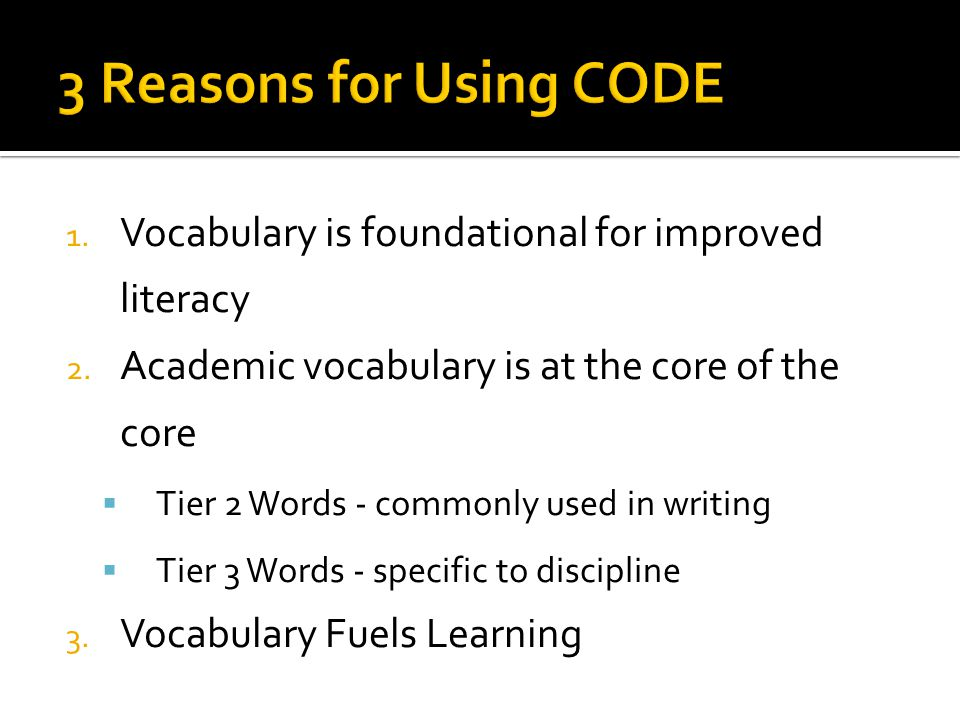1. Vocabulary is foundational for improved literacy 2.