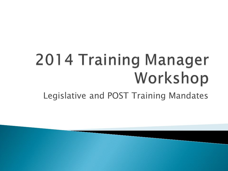 Legislative and POST Training Mandates