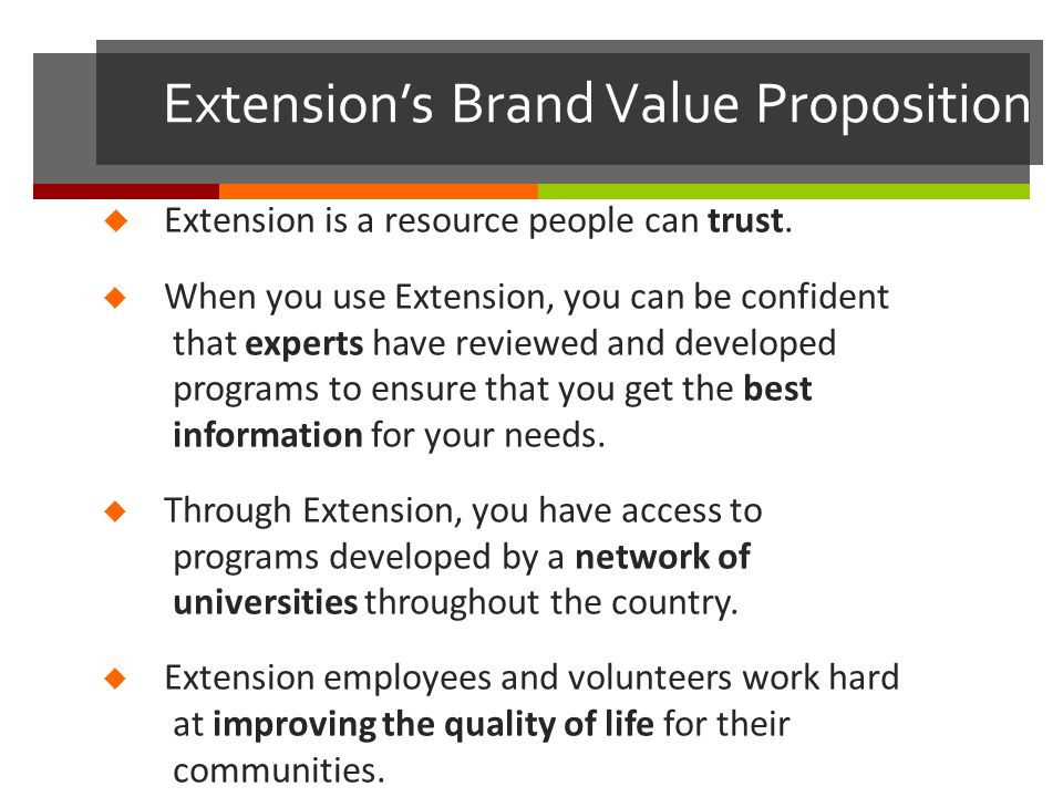 Extension's Brand Value Proposition  Extension is a resource people can trust.
