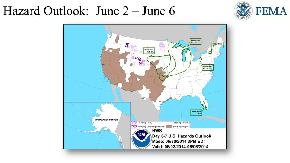 http://www.cpc.ncep.noaa.gov/products/predictions/threats/threats_ie.php Hazard Outlook: June 2 – June 6