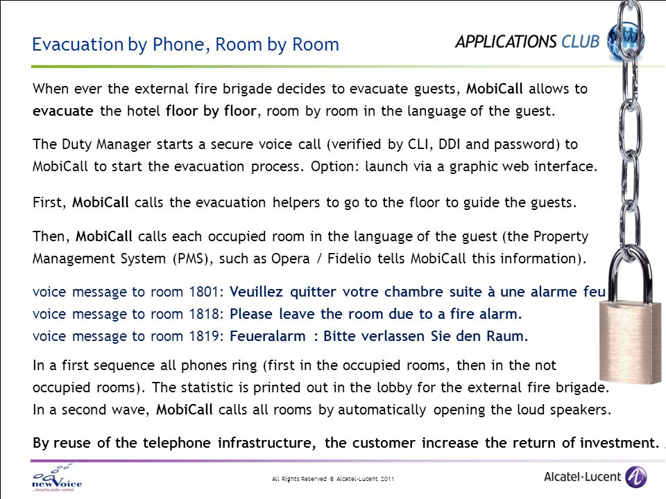All Rights Reserved © Alcatel-Lucent 2011 When ever the external fire brigade decides to evacuate guests, MobiCall allows to evacuate the hotel floor