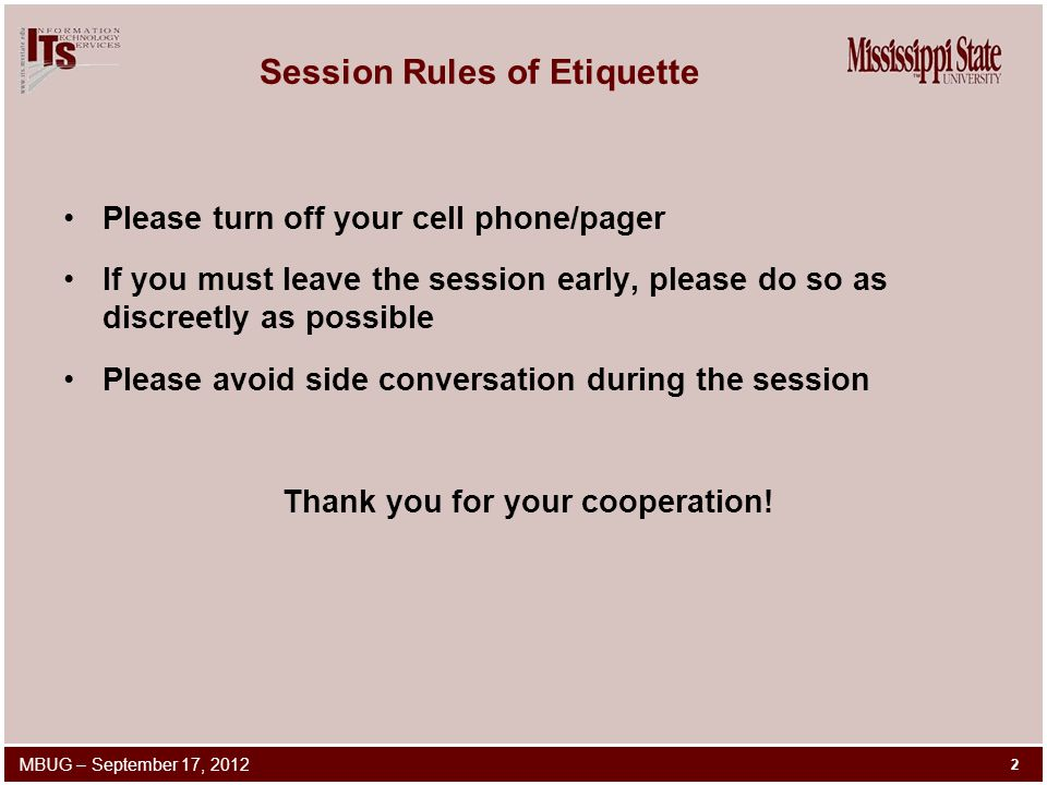 Session Rules of Etiquette Please turn off your cell phone/pager If you must leave the session early, please do so as discreetly as possible Please avoid side conversation during the session Thank you for your cooperation.