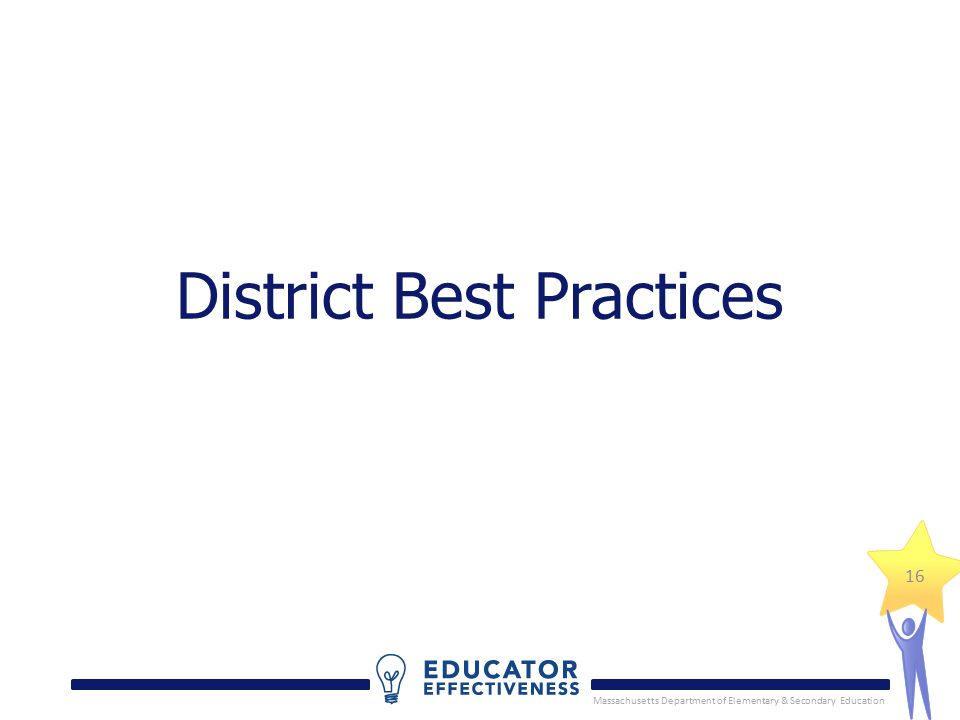 Massachusetts Department of Elementary & Secondary Education 16 District Best Practices