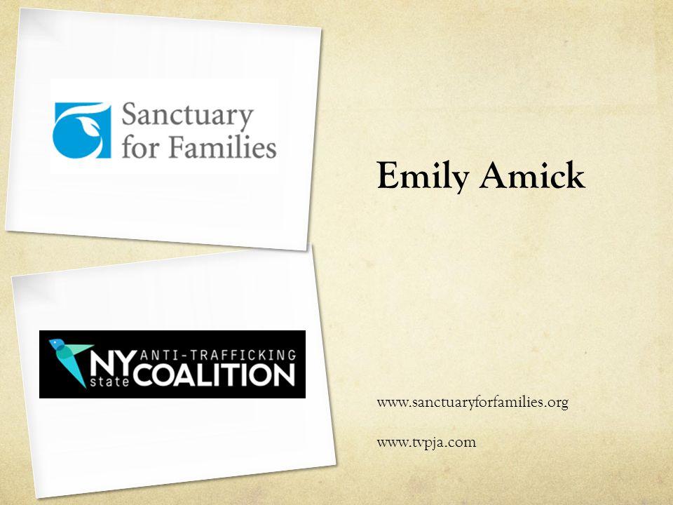Emily Amick www.sanctuaryforfamilies.org www.tvpja.com