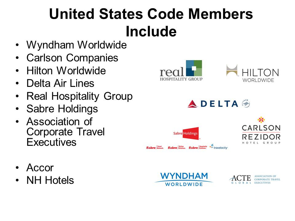 United States Code Members Include Wyndham Worldwide Carlson Companies Hilton Worldwide Delta Air Lines Real Hospitality Group Sabre Holdings Associat