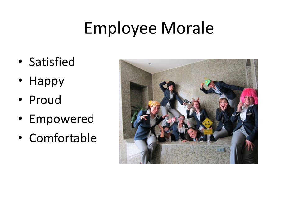 Employee Morale Satisfied Happy Proud Empowered Comfortable