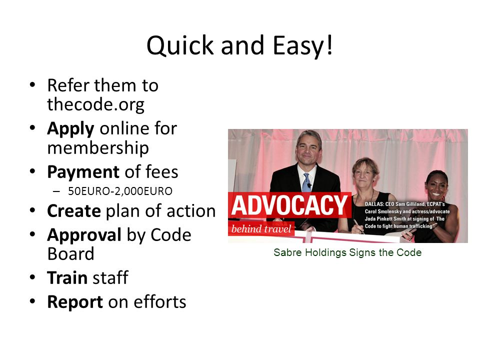 Quick and Easy! Refer them to thecode.org Apply online for membership Payment of fees – 50EURO-2,000EURO Create plan of action Approval by Code Board