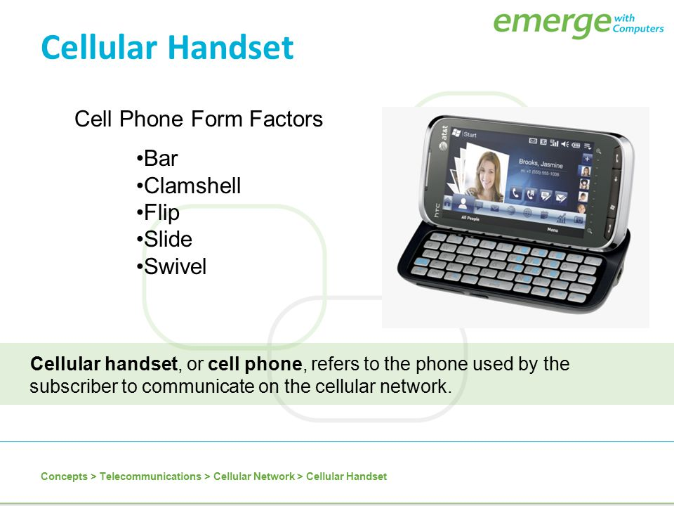 Cellular Handset Cellular handset, or cell phone, refers to the phone used by the subscriber to communicate on the cellular network. Concepts > Teleco