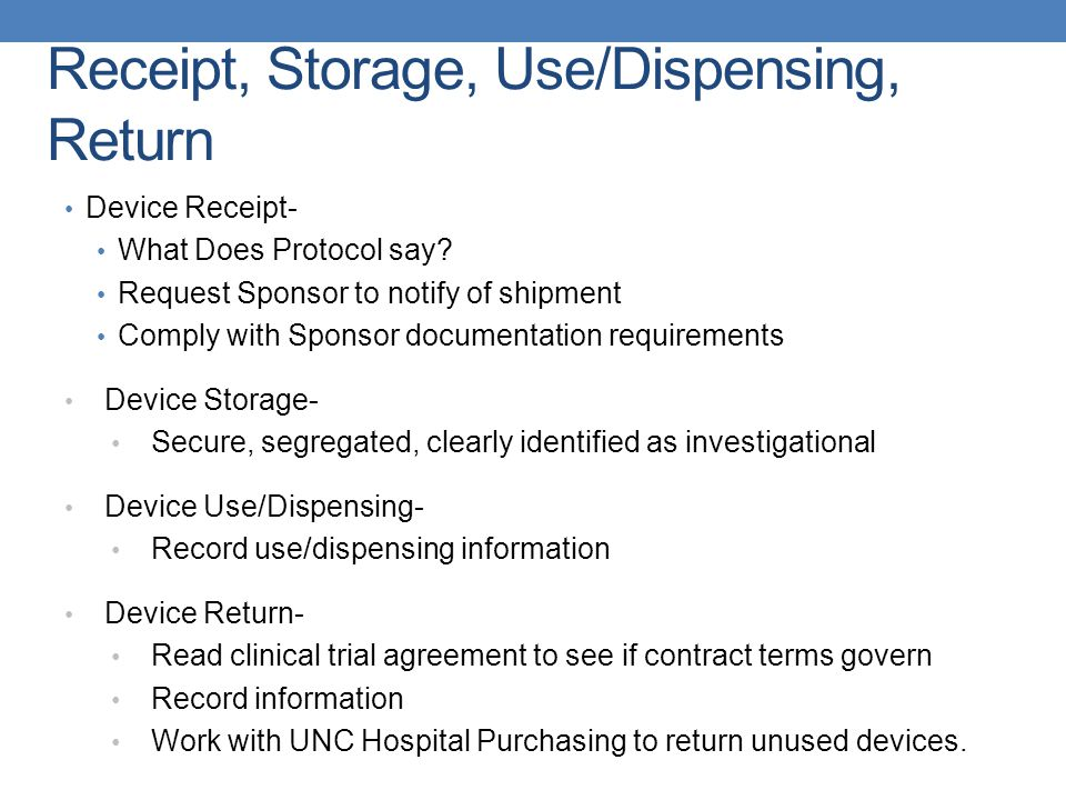 Receipt, Storage, Use/Dispensing, Return Device Receipt- What Does Protocol say.