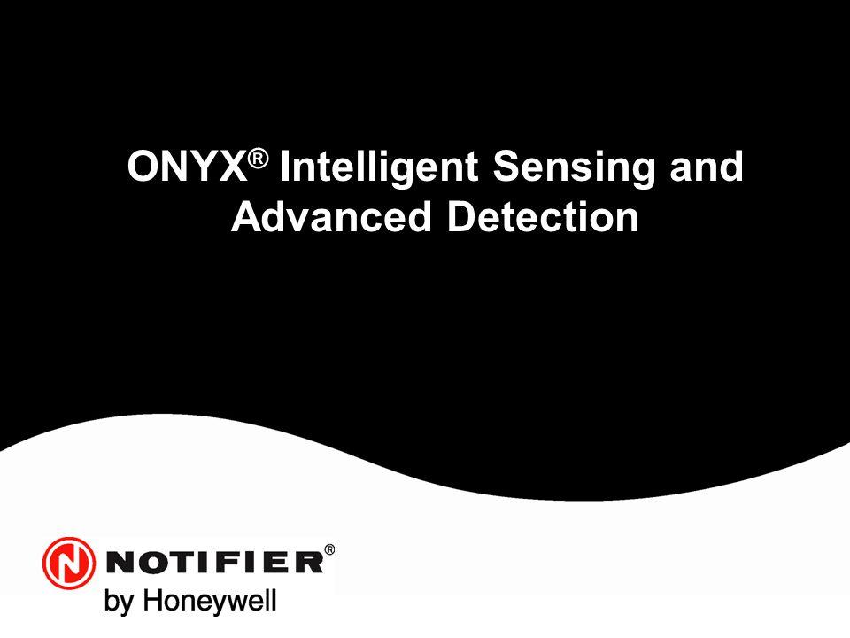 ONYX ® Intelligent Sensing and Advanced Detection