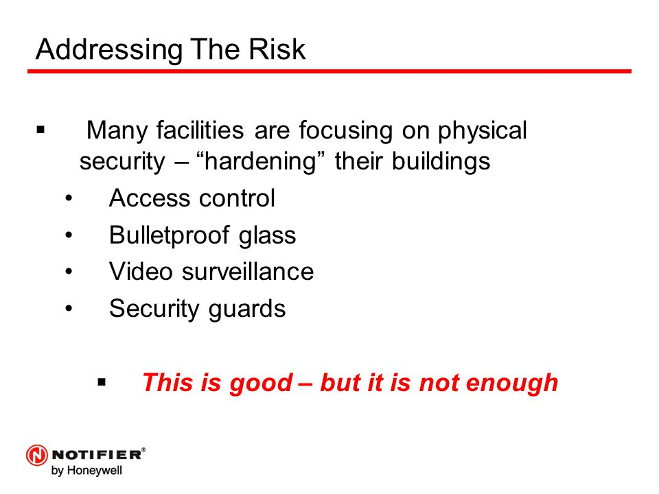 """Addressing The Risk  Many facilities are focusing on physical security – """"hardening"""" their buildings Access control Bulletproof glass Video surveilla"""