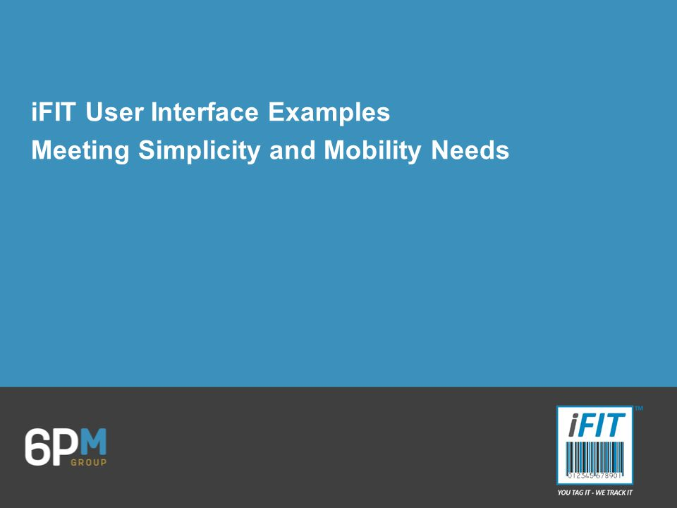iFIT User Interface Examples Meeting Simplicity and Mobility Needs