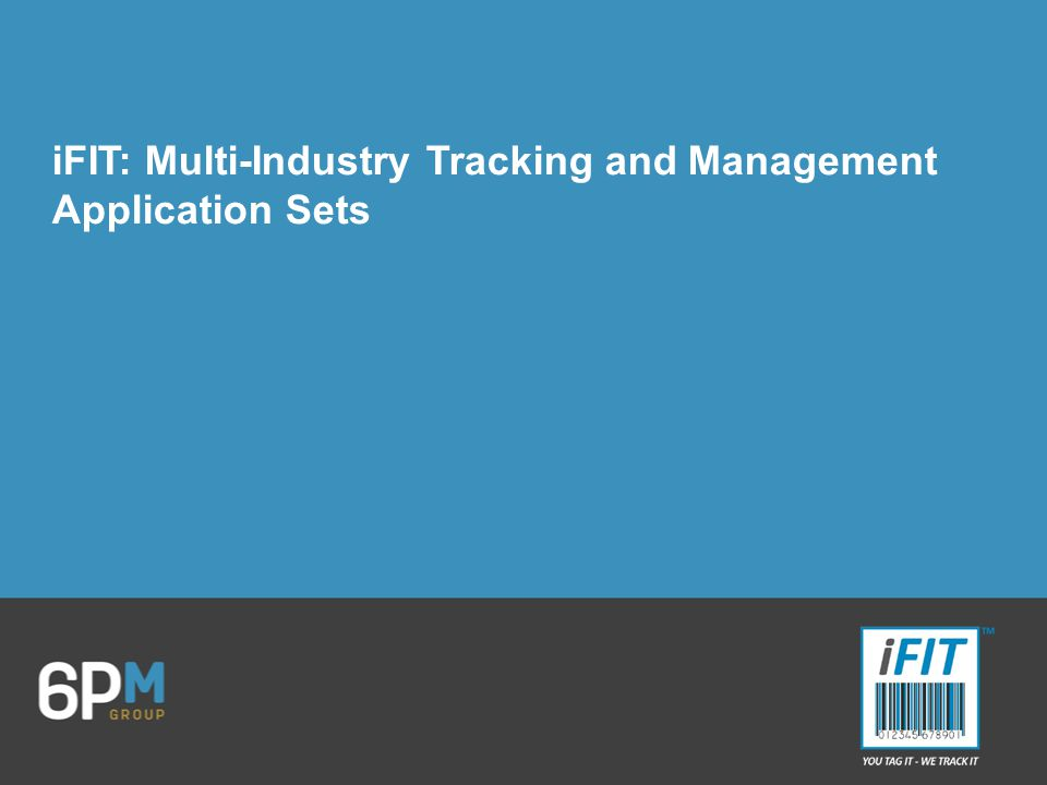 iFIT: Multi-Industry Tracking and Management Application Sets