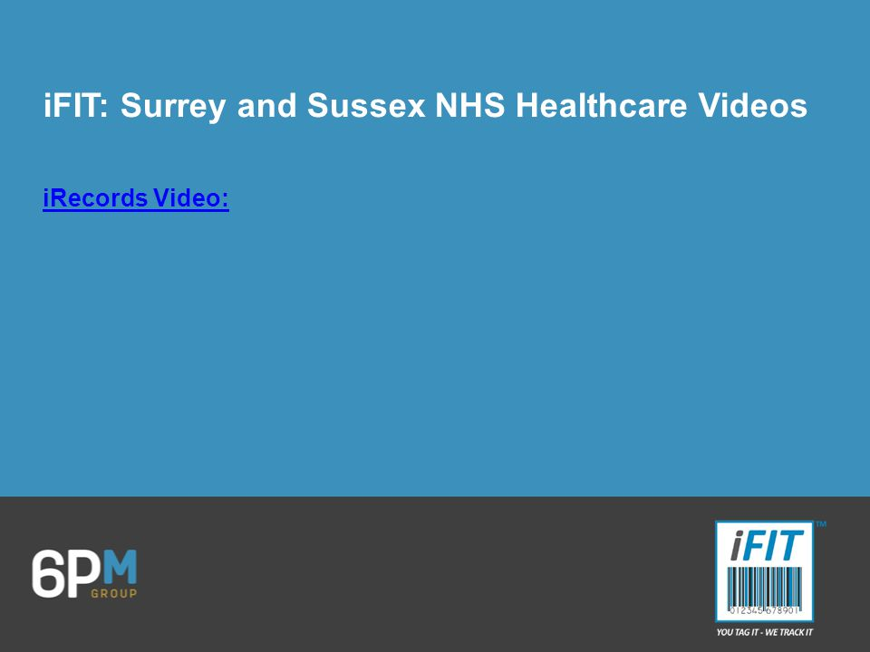 iFIT: Surrey and Sussex NHS Healthcare Videos iRecords Video: