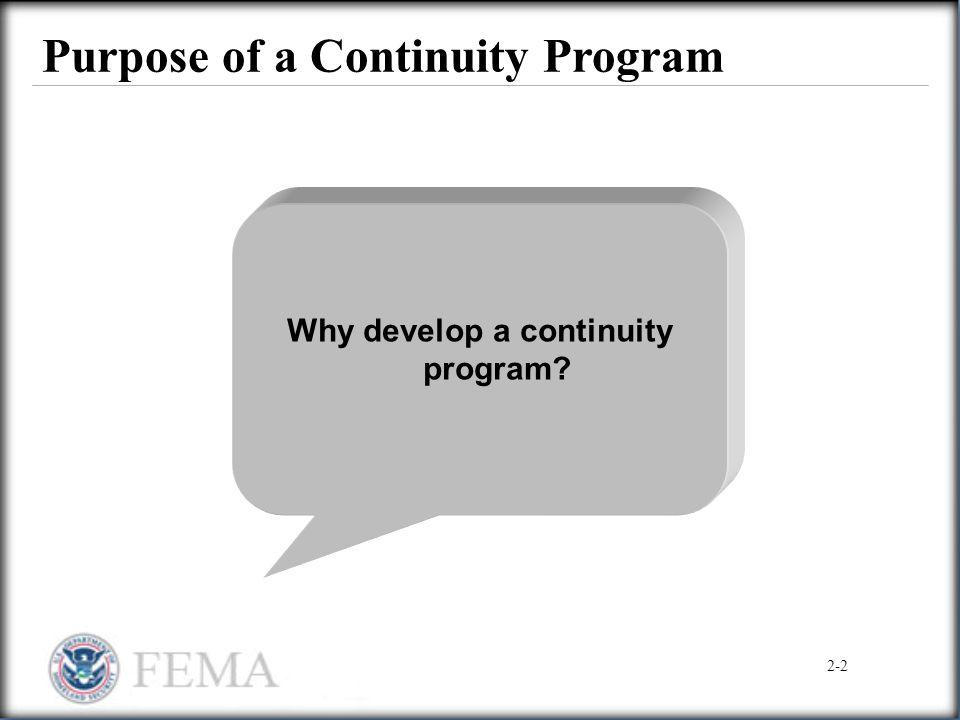 Purpose of a Continuity Program Why develop a continuity program? 2-2