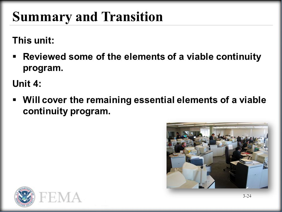 Summary and Transition This unit:  Reviewed some of the elements of a viable continuity program. Unit 4:  Will cover the remaining essential element