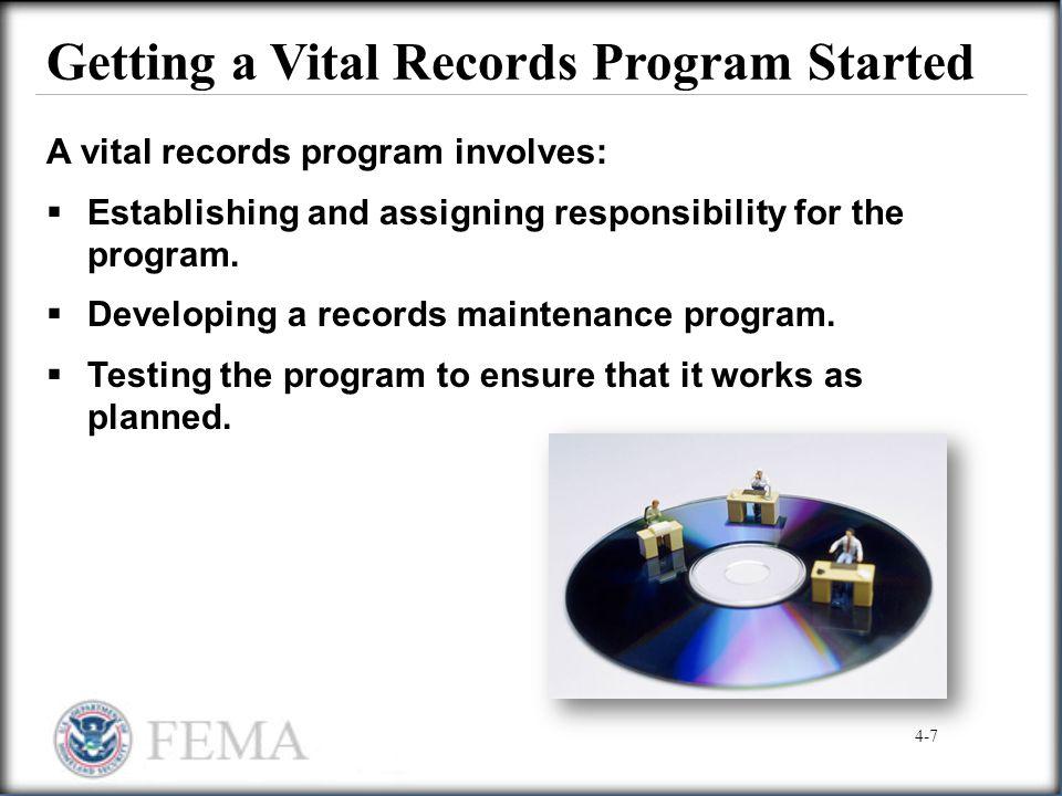 Getting a Vital Records Program Started A vital records program involves:  Establishing and assigning responsibility for the program.  Developing a