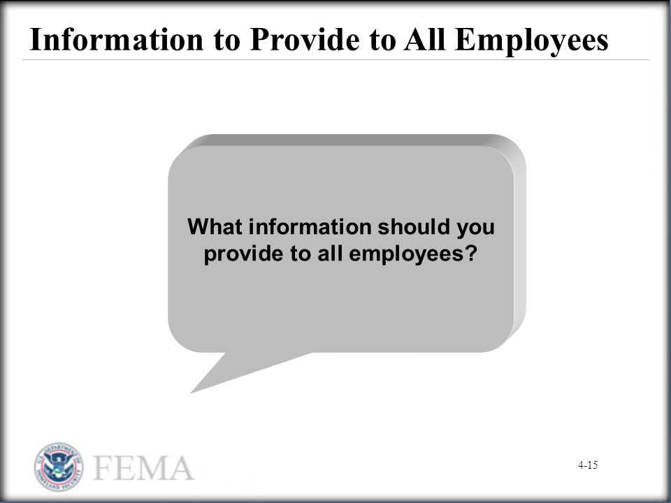 Information to Provide to All Employees What information should you provide to all employees? 4-15