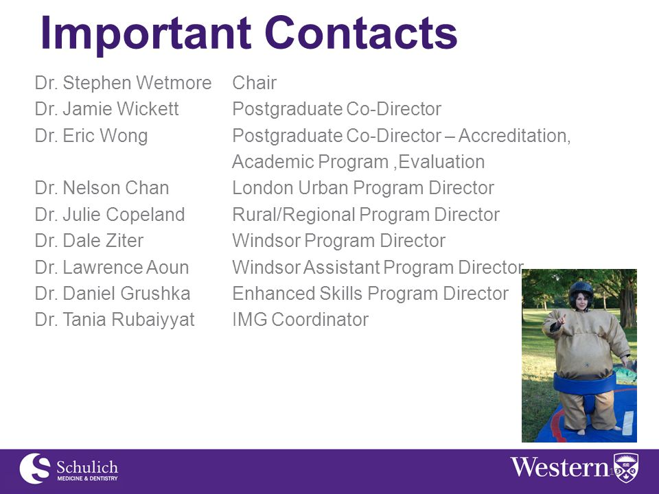 Important Contacts Dr. Stephen WetmoreChair Dr. Jamie Wickett Postgraduate Co-Director Dr.