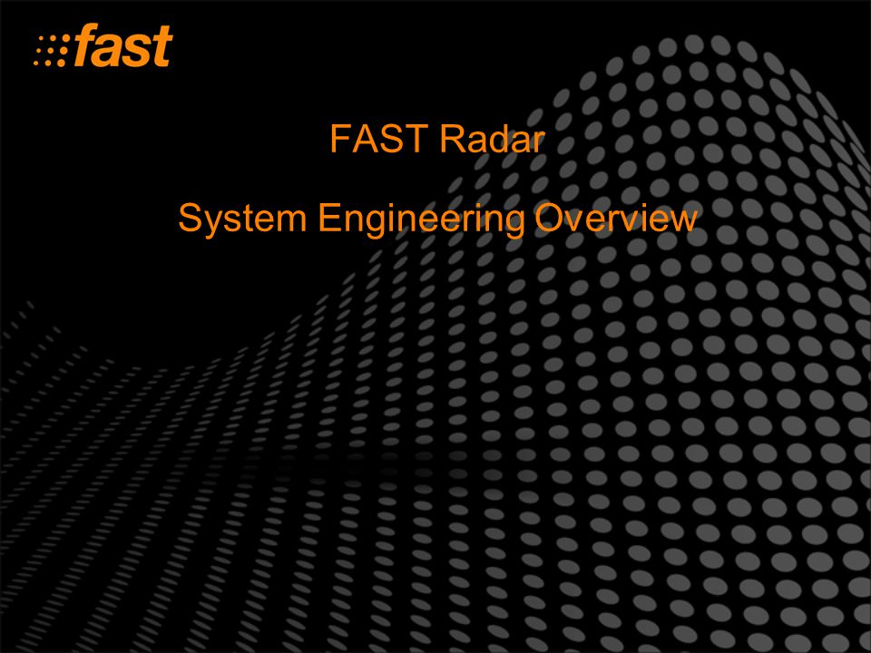 FAST Radar System Engineering Overview