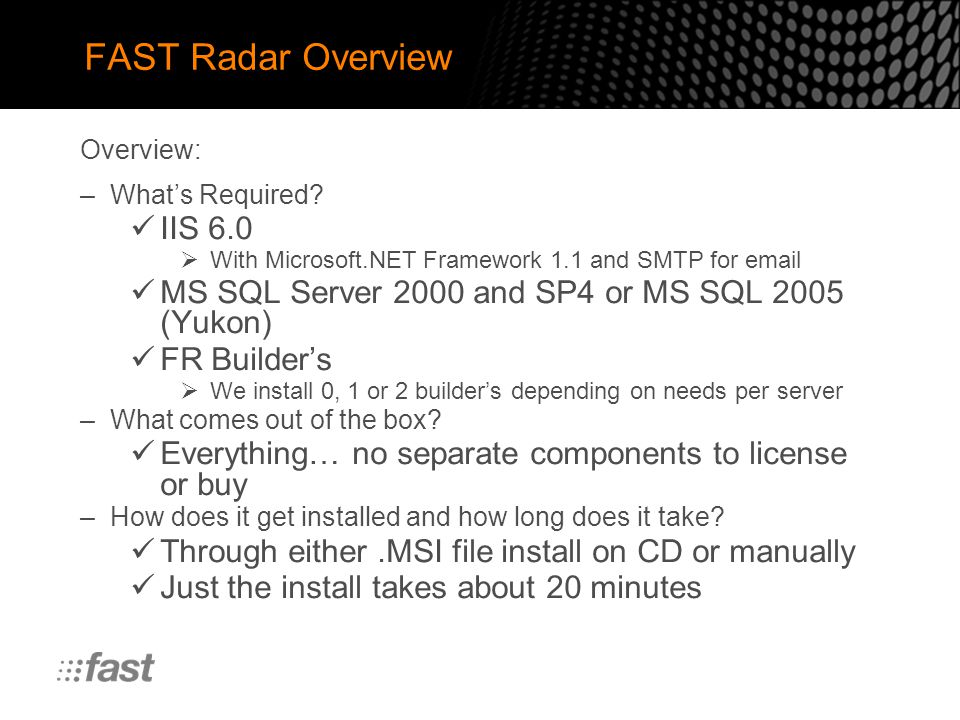 FAST Radar Overview –What's Required.