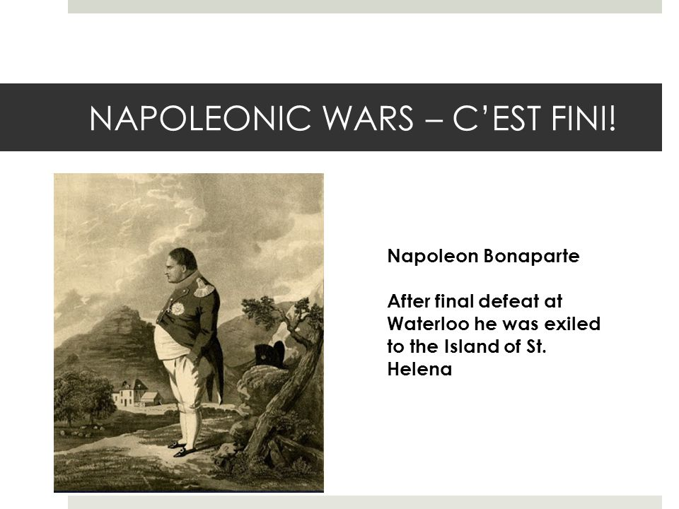 NAPOLEONIC WARS – C'EST FINI.