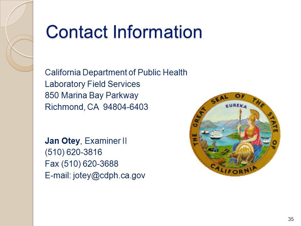 Contact Information Contact Information California Department of Public Health Laboratory Field Services 850 Marina Bay Parkway Richmond, CA 94804-640