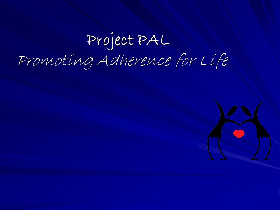 Project PAL Promoting Adherence for Life