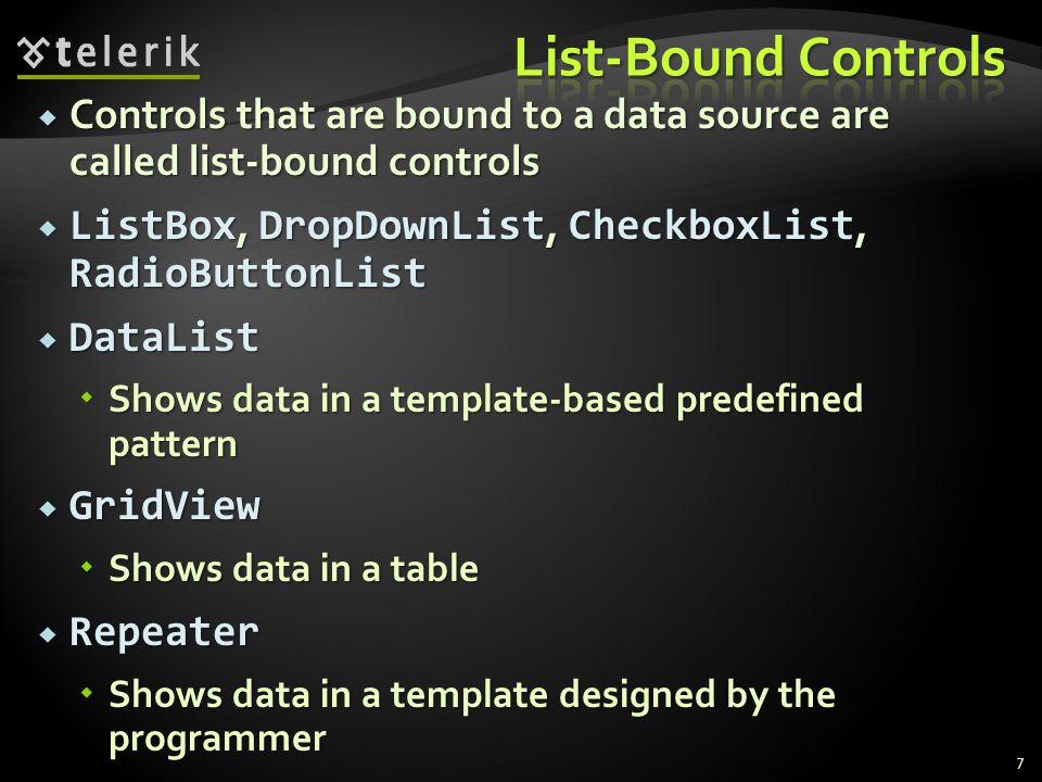  DropDownList – similar to ComboBox in Windows Forms  Allows to choose among a list of items  ListBox – similar to the ListBox control in Windows Forms  Rows – the number of rows displayed in the ListBox control  SelectionMode  Single, Multiple 18