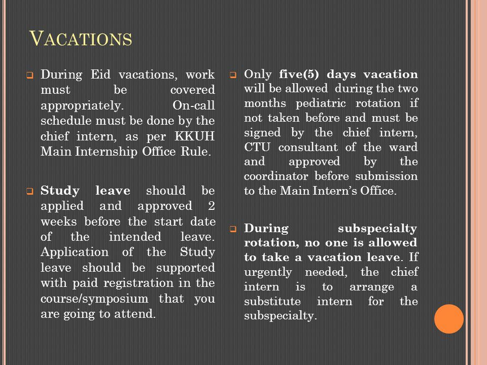 V ACATIONS  During Eid vacations, work must be covered appropriately.