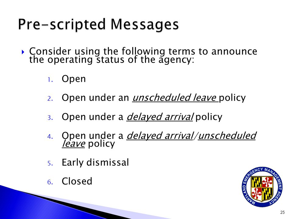  Consider using the following terms to announce the operating status of the agency: 1.