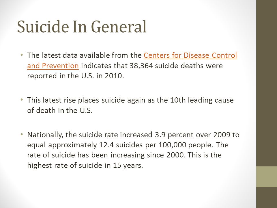 Suicide In General The latest data available from the Centers for Disease Control and Prevention indicates that 38,364 suicide deaths were reported in the U.S.