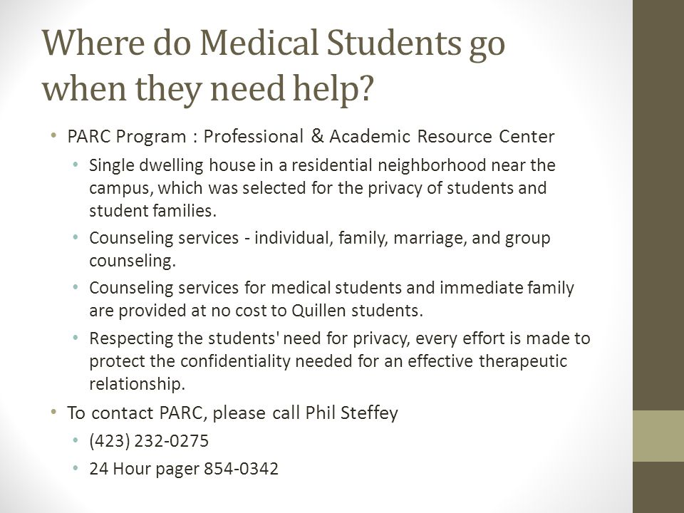 Where do Medical Students go when they need help.