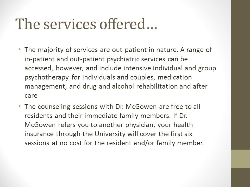 The services offered… The majority of services are out-patient in nature.