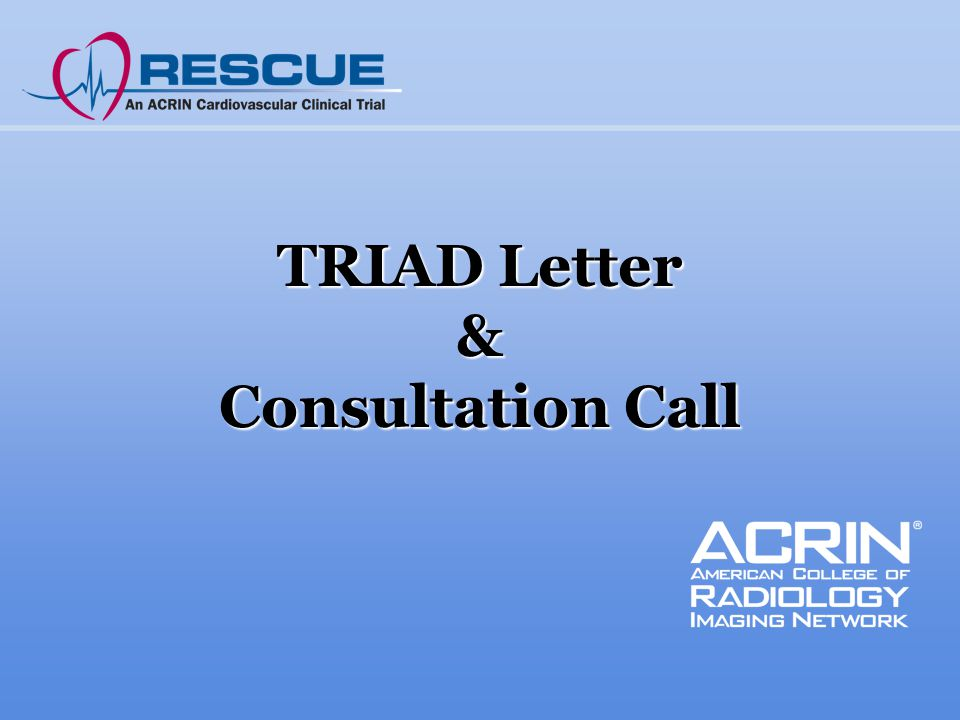 TRIAD Letter & Consultation Call