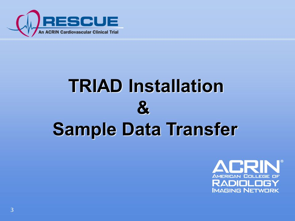 3 TRIAD Installation & TRIAD Installation & Sample Data Transfer