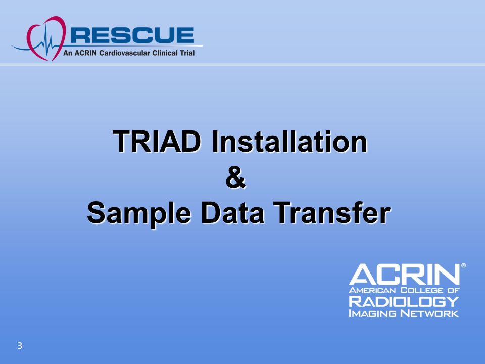 3 TRIAD Installation & TRIAD Installation & Sample Data Transfer