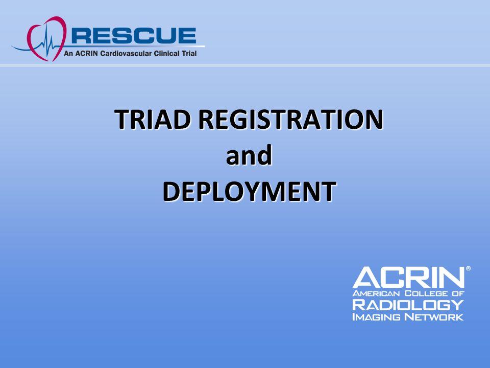 TRIAD REGISTRATION and DEPLOYMENT