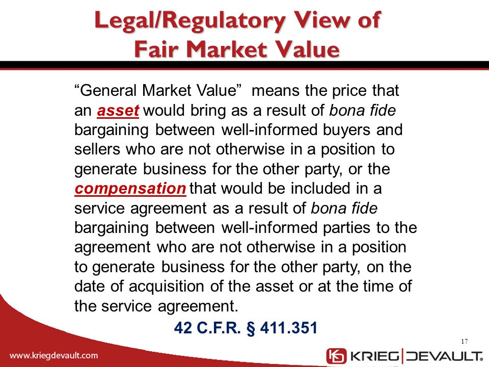 """17 """"General Market Value"""" means the price that an asset would bring as a result of bona fide bargaining between well-informed buyers and sellers who a"""