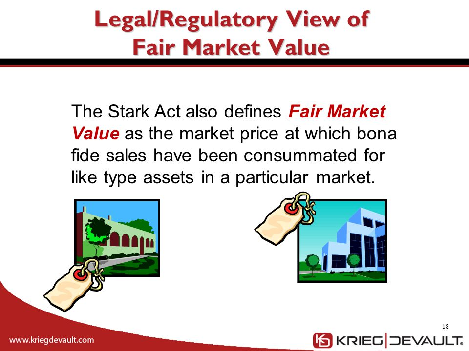 18 The Stark Act also defines Fair Market Value as the market price at which bona fide sales have been consummated for like type assets in a particula