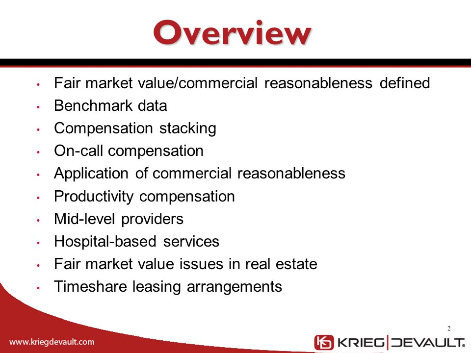 Legal/Regulatory View of FMV Stark regulations state that the definition of FMV is qualified in ways that do not necessarily comport with the usage of the term in standard valuation techniques and methodologies. Stark example: Exclusion of market comparables between parties in position to refer Stark example: FMV can be established by any method that is commercially reasonable. OIG Anti-kickback statute example: Footnote 5 to Advisory Opinion 09-09 cautioning the use of the Discounted Cash Flow (DCF) method for an ASC valuation 23
