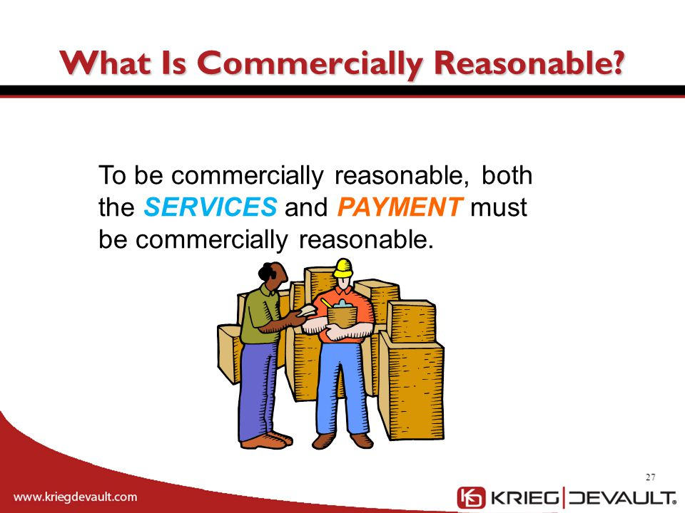 27 To be commercially reasonable, both the SERVICES and PAYMENT must be commercially reasonable.