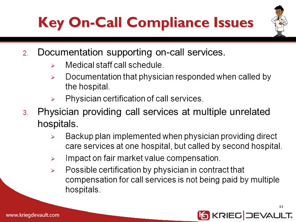 2. Documentation supporting on-call services.  Medical staff call schedule.  Documentation that physician responded when called by the hospital.  P