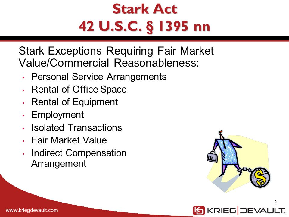 Stark Exceptions Requiring Fair Market Value/Commercial Reasonableness: Personal Service Arrangements Rental of Office Space Rental of Equipment Emplo